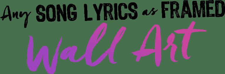 Designed Lyric Wall Art For Your Home Lyrics Art